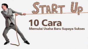 10 Cara Untuk Memulai Usaha Baru Supaya Sukses