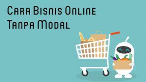10 Tips Cara Bisnis Jualan Online tanpa Modal