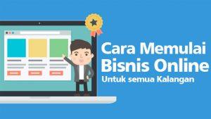 Cara Memulai Bisnis Online Untuk semua Kalangan