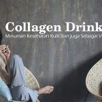 Collagen Drink - Minuman Kesehatan Kulit dan juga Sebagai Vitamin Kecantikan
